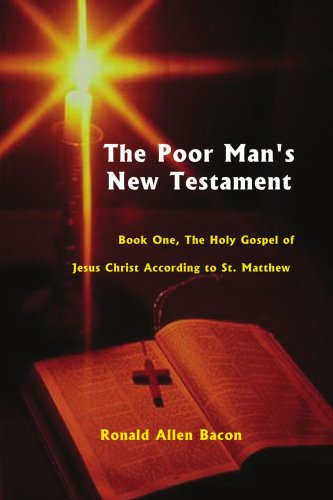 Poor Man's New Testament Book One: The Holy Gospel of Jesus Christ, According to St. Matthew