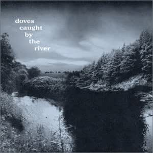 Caught By the River [CD 1]