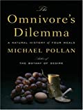 The Omnivore's Dilemma: A Natural History of Four Meals (Thorndike Nonfiction) (078628952X) by Pollan, Michael