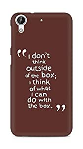 AMEZ i dont think out of the box Back Cover For HTC Desire 626 LTE