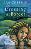 Crossing the Border: An Erotic Autobiography (0704344149) by Chernin, Kim