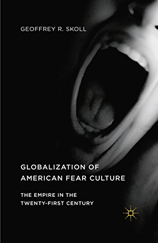 globalization-of-american-fear-culture-the-empire-in-the-twenty-first-century
