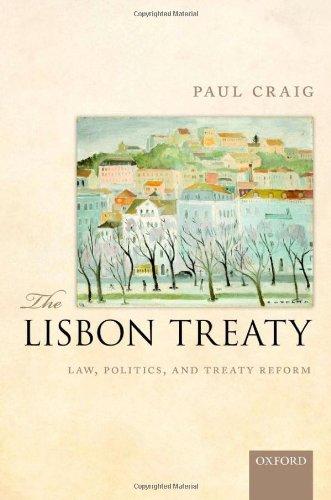 The Lisbon Treaty: Law, Politics, and Treaty Reform