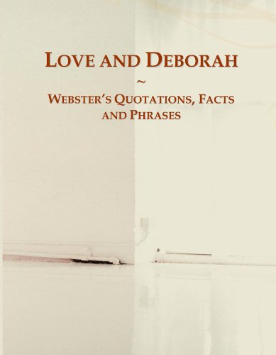 Love and Deborah: Webster's Quotations, Facts and Phrases