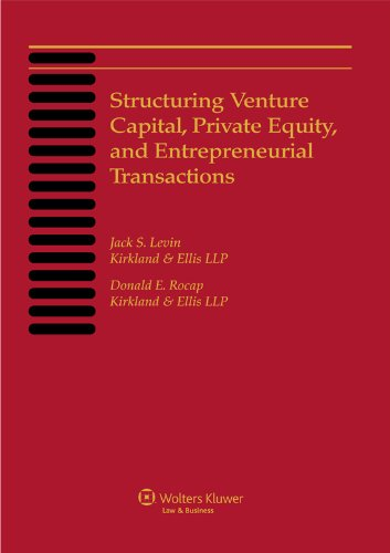 Structuring Venture Capital, 2013 Edition