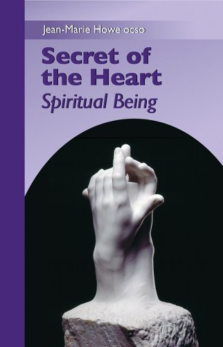 Secret of the Heart: Spiritual Being (Monastic Wisdom), JEAN-MARIE HOWE