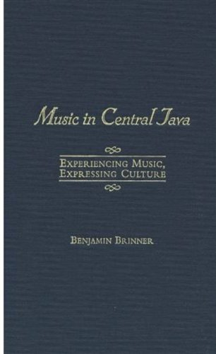 Music in Central Java: Experiencing Music, Expressing Culture Includes CD (Global Music Series)