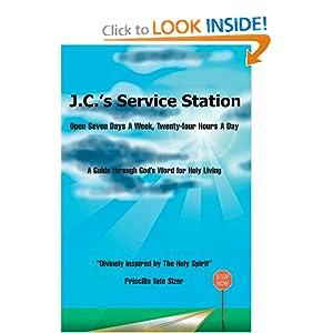 J.C.'s Service Station: Open Seven Days A Week, Twenty-four Hours A Day Priscilla Sizer