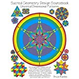 Sacred Geometry Design Sourcebook: Universal Dimensional Patterns