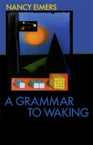 A Grammar to Waking (Carnegie Mellon Poetry)