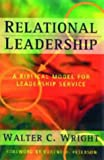Relational Leadership: A Bibical Model for Influence and Service