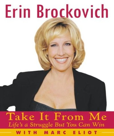 Take It from Me : Lifes a Struggle but You Can Win, ERIN BROCKOVICH, MARC ELIOT