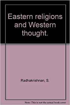 a discussion on the chasm between eastern and western religious philosophy Unit -iii eastern and western for spiritual perfection swamiji prescribed religious, philosophy the then class-labour and chasm between mental and.