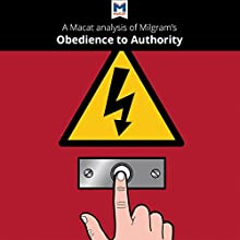 A Macat Analysis of Milgram's Obedience to Authority Audiobook by Dr. Mark Gridley, Dr. William Jenkins Narrated by  Macat.com