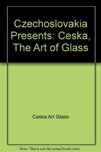 Czechoslovakia Presents: Ceska, The Art of Glass