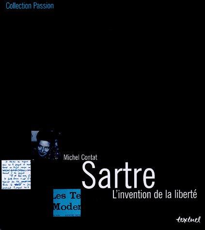 Sartre : l'invention de la liberté