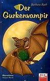RB Der Gurkenvampir - Barbara Rath
