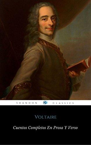 Cuentos Completos En Prosa Y Verso De Voltaire (Con Notas) (ShandonPress)