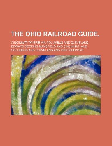 The Ohio Railroad Guide,; Cincinnati to Erie Via Columbus and Cleveland