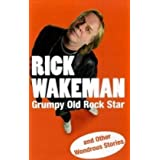 Grumpy Old Rock Star: and Other Wondrous Storiesby Rick Wakeman