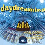 Nigel Ogden Daydreaming: Lincoln Cathedral Organ