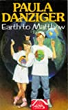 Earth to Matthew (0330325019) by Danziger, Paula