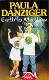 Earth to Matthew (0330325019) by Danziger, Paula