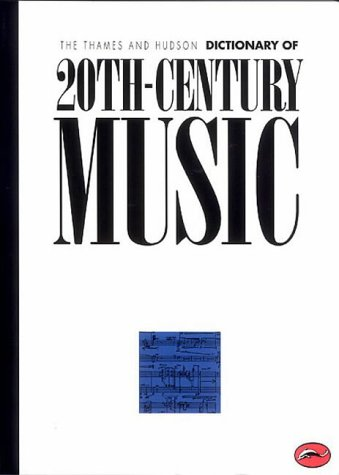 The Thames and Hudson Encyclopaedia of 20th Century Music (World of Art), Paul Griffiths