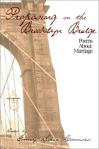 Proposing on the Brooklyn Bridge: Poems about Marriage