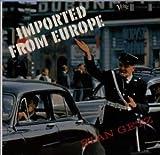 インポーテッド・フロム・ヨーロッパ