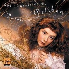 Les Fantaisies de Patricia Petibon の商品写真