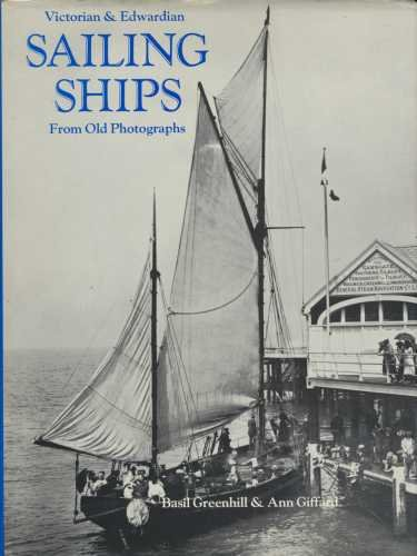 Victorian and Edwardian Sailing Ships from Old Photographs