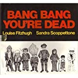 Bang Bang You're Dead (0064431150) by Fitzhugh, Louise