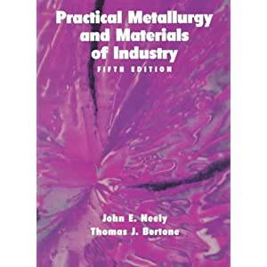 Practical Metallurgy and Materials of Industry (5th Edition)