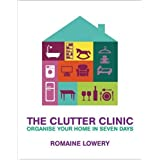 The Clutter Clinic: Organise Your Home In 7 Daysby Romaine Lowery