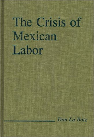 The Crisis of Mexican Labor: