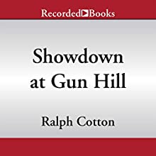 Showdown at Gun Hill (       UNABRIDGED) by Ralph Cotton Narrated by George Guidall