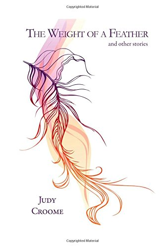 The Weight of a Feather: and Other Stories