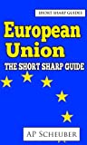 img - for European Union: The Short Sharp Guide (A-level Politics Book 5) book / textbook / text book