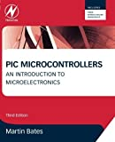 img - for PIC Microcontrollers, Third Edition: An Introduction to Microelectronics 3rd edition by Bates, Martin P. (2011) Paperback book / textbook / text book