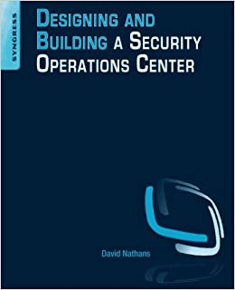 Designing And Building Security Operations Center David Nathans Pdf