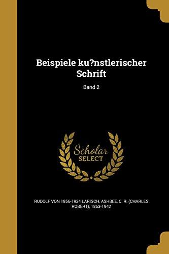 Beispiele Ku?nstlerischer Schrift; Band 2  [Larisch, Rudolf Von 1856-1934] (Tapa Blanda)