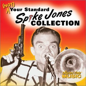The Jacksons - (Not) Your Standard Spike Jones Collection - Zortam Music