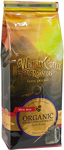 Mt. Whitney Coffee Roasters: 12 Oz, Usda Certified Organic Shade Grown Sumatra, Single Origin, Dark Roast, Whole Bean Coffee