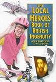 The Local Heroes: Book of British Ingenuity (0750914734) by Hart-Davis, Adam
