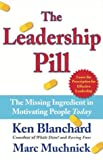img - for The Leadership Pill: The Missing Ingredient in Motivating People Today book / textbook / text book
