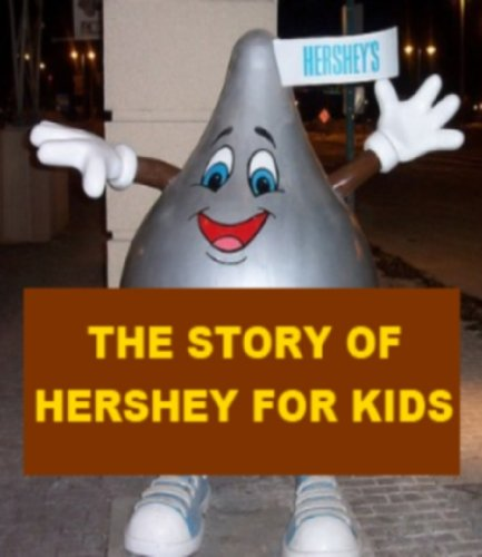 the-story-of-hershey-for-kids-english-edition