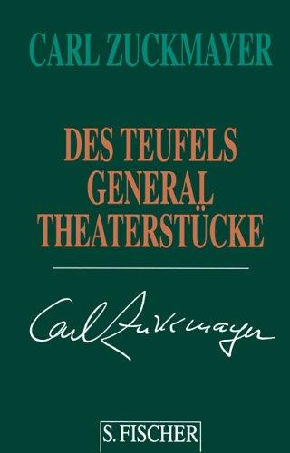 Carl Zuckmayer. Gesammelte Werke in Einzelbänden: Des Teufels General: Theaterstücke 1947-1949