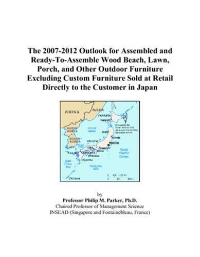 The 2007-2012 Outlook for Assembled and Ready-To-Assemble Wood Beach, Lawn, Porch, and Other Outdoor Furniture Excluding Custom Furniture Sold at Retail Directly to the Customer in Japan