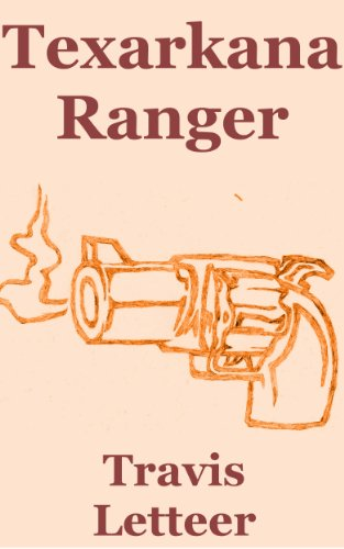 Amazon.com: Texarkana Ranger eBook: Travis Letteer: Books
